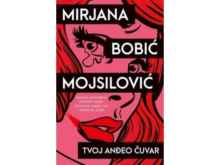 TVOJ ANĐEO ČUVAR - Mirjana Bobić Mojsilović