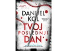 TVOJ POSLEDNJI DAN - Danijel Kol