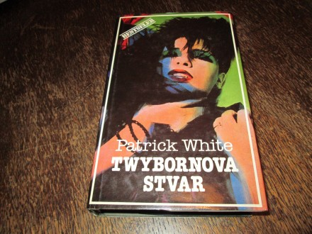 TWYBORNOVA STVAR - PATRICK WHITE