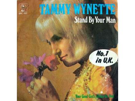 Tammy Wynette - Stand By Your Man / Your Good Girl`s Gonna Go Bad
