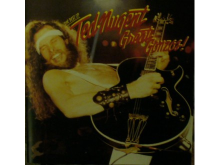 Ted Nugent - Great Gonzos! - The Best Of Ted Nugent
