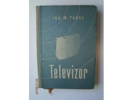 Televizor, Miroslav Tadej