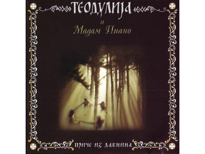 Teodulija, Madame Piano - Приче Из Давнина