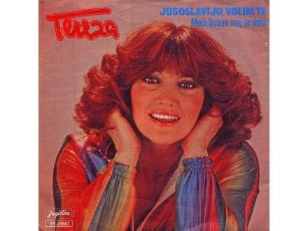 Tereza Kesovija - Jugoslavijo, Volim Te / Moja Ljubav, Moj Je Dom
