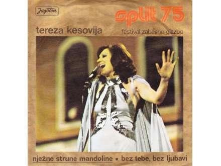 Tereza Kesovija - Nježne Strune Mandoline / Bez Tebe, Bez Ljubavi