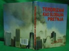 Terorizam kao globalna pretnja Bojan Dobovšek