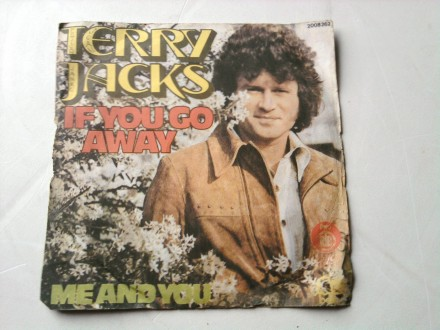 Terry Jacks - If You Go Away / Me And You