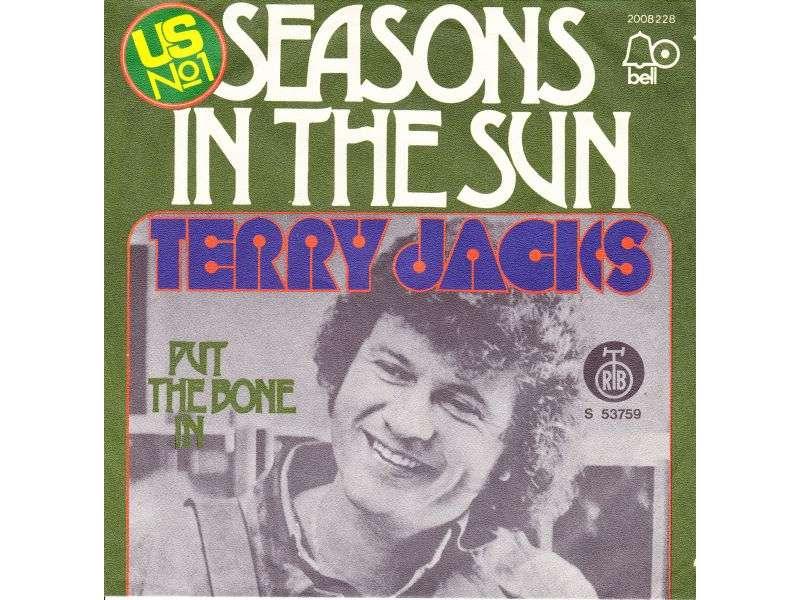 Terry Jacks - Seasons In The Sun / Put The Bone In