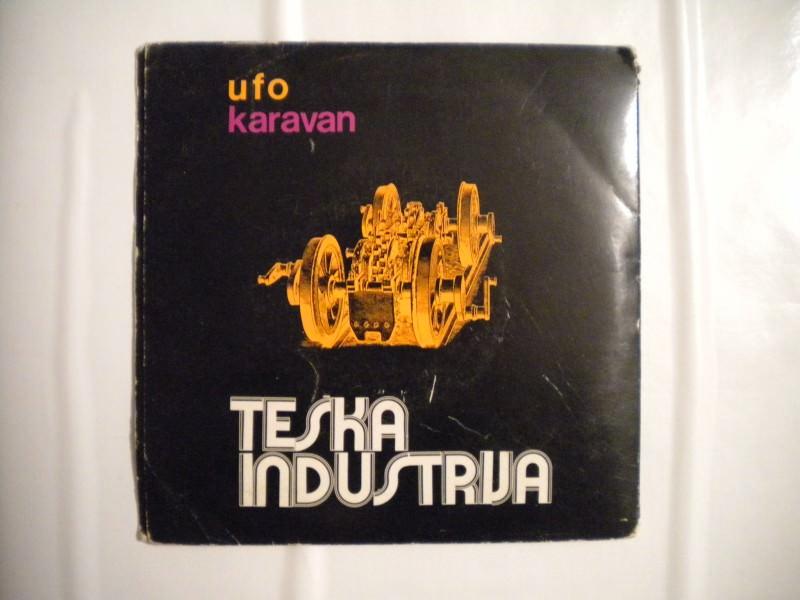 Teška Industrija - Karavan / UFO