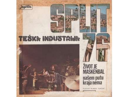 Teška Industrija - Život Je Maskenbal / Našem Putu Kraja Nema