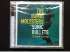 The Bambi Molesters - SONIC BULLETS 13 From The Hip