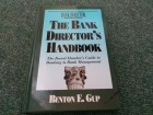 The Bank Director`s Handbook - Benton E. Gup