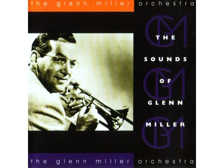 The Gleen Miller Orchestra - The Sounds of Gleen Miller