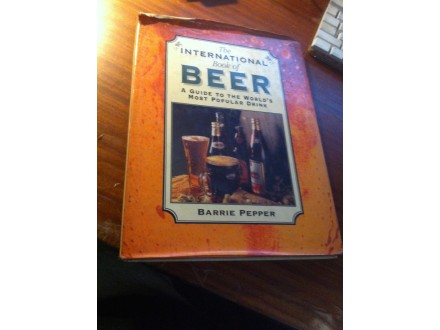 The International Book of Beer Barrie Pepper