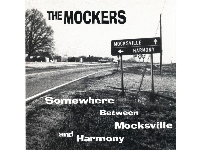 The Mockers - Somewhere Between Mocksville...