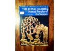 The Royal Hordes--Nomad Peoples of the Steppes