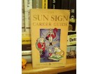 The Sun Sign Career Guide: Your Astrological Path to Su
