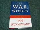 The War within : a Secret White House History, 2006-200