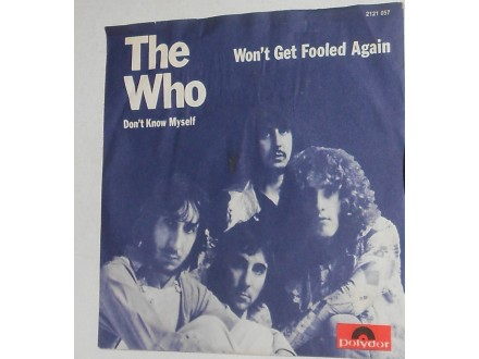 The Who‎ – Won`t Get Fooled Again / Don`t Know Myself