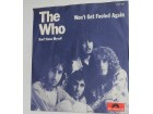 The Who – Won`t Get Fooled Again / Don`t Know Myself