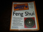 The complete idiot`s guide to Feng Shui