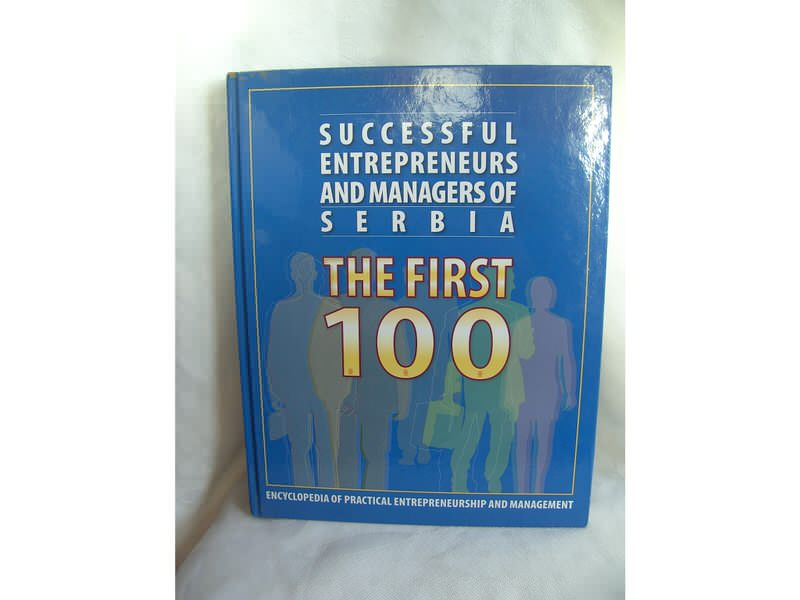 The first 100, successful entrepreneurs and managers of