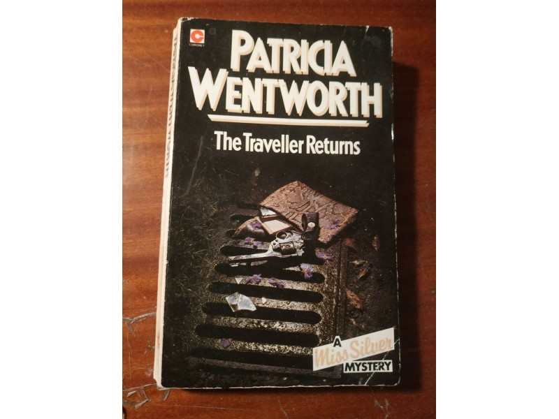 The traveller Returns Patricia Wentworth