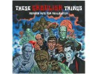 These Ghoulish Things: Horror Hits For Hallowe`en NOVO