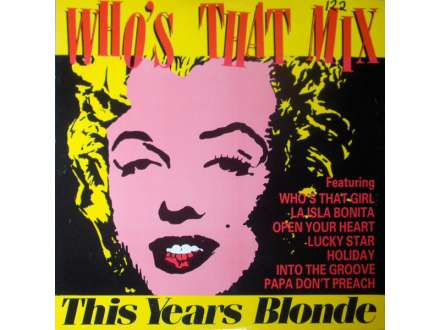 This Year`s Blonde - Who`s That Mix