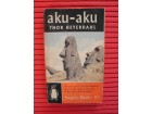 Thor Heyerdahl - Aku-Aku: The Secret of Easter Island