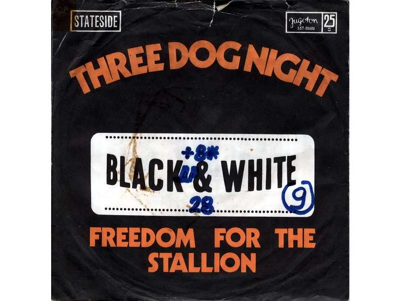 Three Dog Night - Black And White / Freedom For The Stallion
