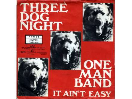 Three Dog Night - One Man Band / It Ain`t Easy