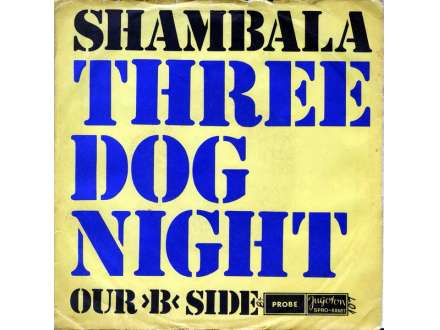 "Three Dog Night - Shambala / Our ""B"" Side"