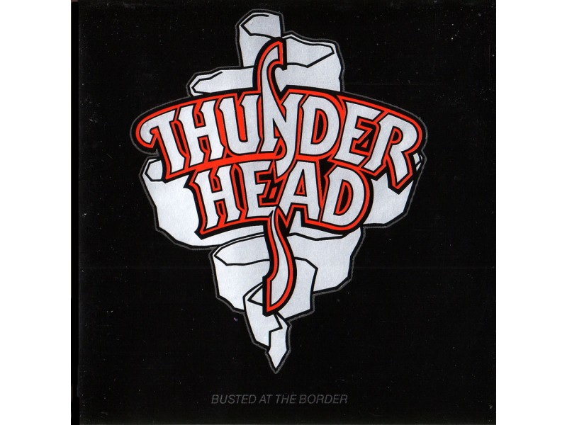 Thunderhead - Busted At The Borde