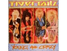 Tigertailz - Young And Crazy
