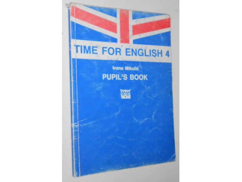 Time for english 4, pupil`s book - Ivana Mikulić