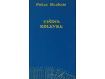 Tišina kolevke  Petar Brakus