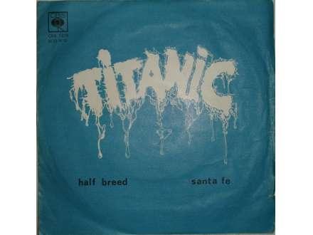 Titanic (3) - Half Breed / Santa Fe
