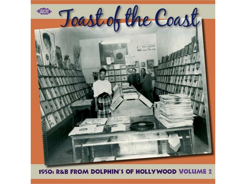 Toast Of The Coast:1950sR&B From Dolphin`s Of Hollywood