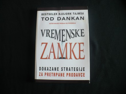 Tod Dankan, VREMENSKE ZAMKE