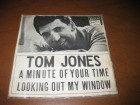 Tom Jones ‎– A Minute Of Your Time / Looking Out My Win