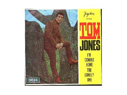 Tom Jones - I`m Coming Home / The Lonely One