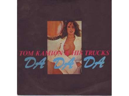 Tom Kamion & His Trucks - Da Da Da