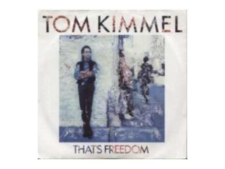 Tom Kimmel - That`s Freedom