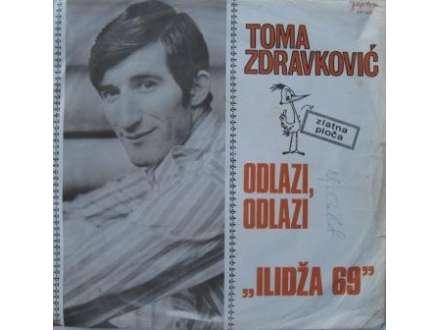 Toma Zdravković - Odlazi, Odlazi / Sjetićeš Se Mojih Riječi