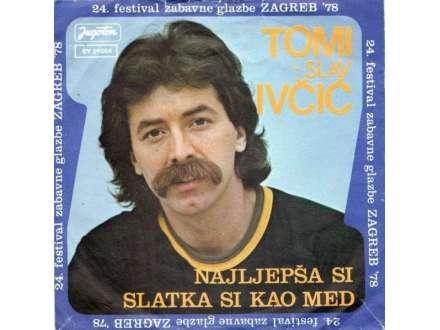 Tomislav Ivčić - Najlepša Si / Slatka Si Kao Med