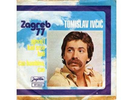 Tomislav Ivčić - Pjevaj I Kad Srce Boli / Ćao Bambina, Ćao