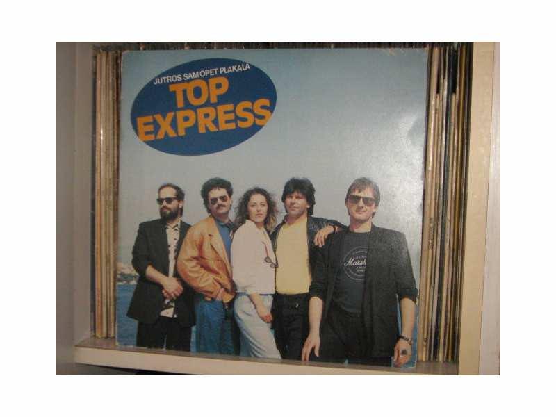 Top Express - Jutros sam opet plakala