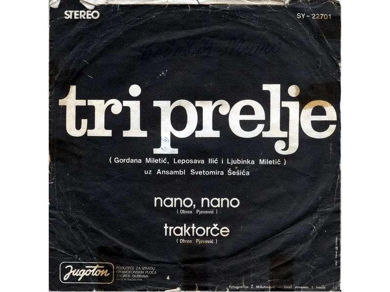 Tri Prelje - Nano, Nano / Traktorče