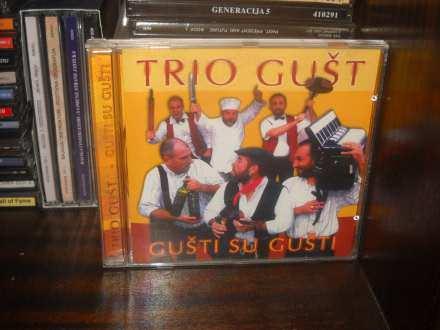 Trio Gušt - Gušti Su Gušti